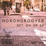 BBP-107: Morongroover - Get On Up EP