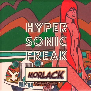 BBP-114: Morlack – Hypersonic Freak