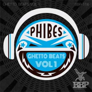 BBP-116: Phibes – Ghetto Beats Vol. 1