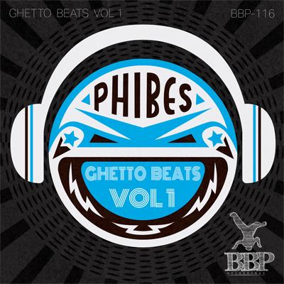 BBP-116_Phibes_GhettoBeatsVol1_400x400