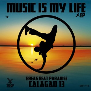 BBP-118: Calagad 13 – Music Is My Life EP