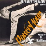 Breakbeat Paradise Power Hour Episode #8 – Mixed By Durilliam