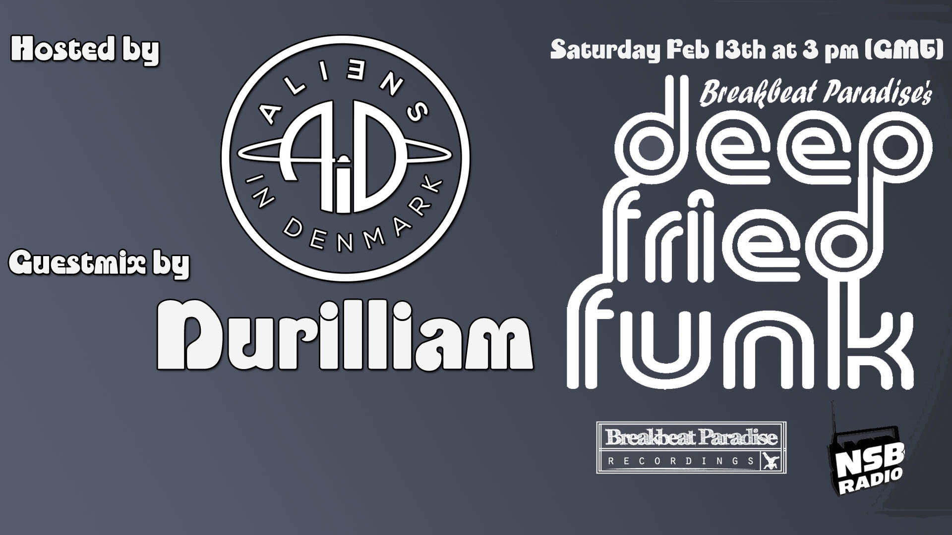 Deep Fried Funk #3 – Hosted by Aliens In Denmark – Guestmix by Durillium