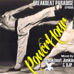 Breakbeat Paradise Powerhour Episode #9 – Mixed by DJP and The Breakbeat Junkie