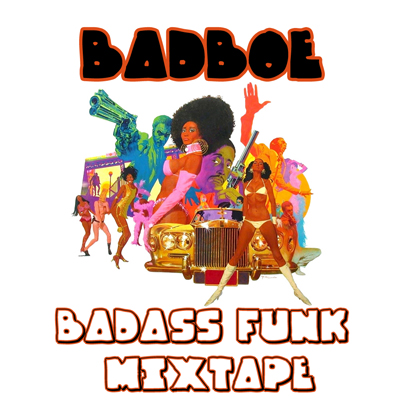 New Badass Funk Mixtape by BadboE