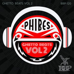 BBP-120: Phibes – Ghetto Beats Vol. 2