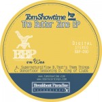 BBP-090: Tom Showtime - The Butterzone EP (Digital)
