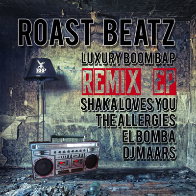 Roast Beatz – Luxury Boom Bap – Remix EP *OUT NOW*