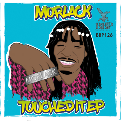 Morlack – Touched It EP  *Out now on Digital*