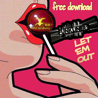 Funkliners – Let 'em Out (Free Download)