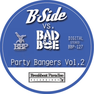 BBP-127 – B-Side vs. BadboE – Party Bangers Vol. 2