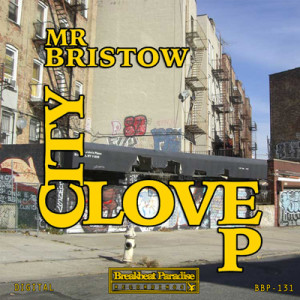 BBP-131: Mr Bristow – City Love EP