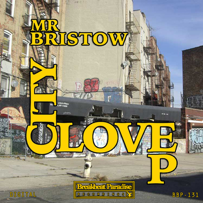 Mr Bristow – City Love EP – Out Now!