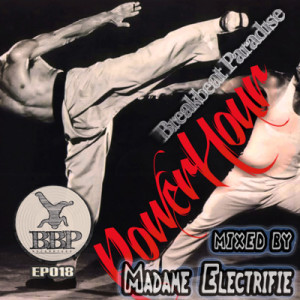 Breakbeat Paradise Power Hour Episode #18 – Mixed by Madame Electrifie
