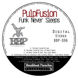 BBP-096: Pulpfusion – Funk Never Sleeps EP