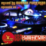 BBP Power Hour Episode #25 – Mixed by Dustin Funkman (July 2017)
