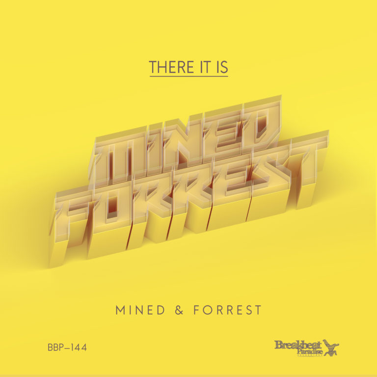 Mined & Forrest – There It Is EP – out now exclusive on Juno Download!