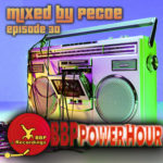 BBP Power Hour Episode #30 – Mixed by Pecoe (Dec 2017)