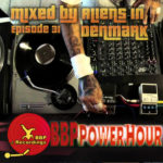 BBP Power Hour Episode #31 – Mixed by Aliens In Denmark (Jan 2018)