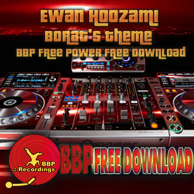 Ewan Hoozami – Borat's Theme (BBP Free Power Hour Download)