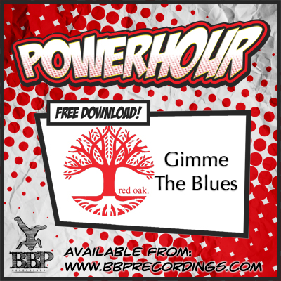 Red Oak – Gimme The Blues (Free Powerhour Download)