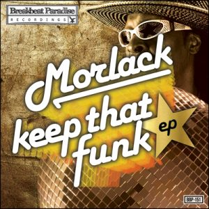 BBP-151: Morlack – Keep That Funk EP