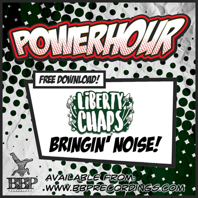 Liberty Chaps – Bringin Noise (Free Powerhour Download)