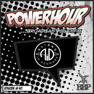 BBP Power Hour Episode #41 – Mixed by Aliens In Denmark (Nov 2018)