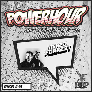 BBP Power Hour Episode #46 – Mixed by Mined & Forrest (April 2019)