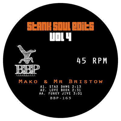 Mako & Mr Bristow – Stank Soul Edits Vol 4 – Out now on 7″ Vinyl