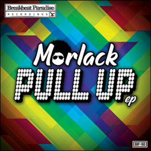 BBP-160: Morlack – Pull Up EP
