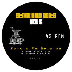 BBP-170: Mako & Mr Bristow – Stank Soul Edits Vol. 5