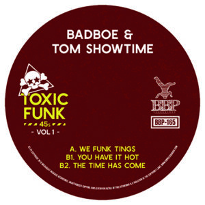 BBP-165: BadboE & Tom Showtime – Toxic Funk Vol. 1