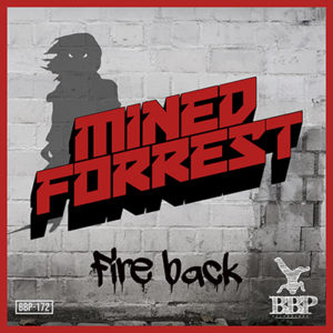 BBP-172: Mined & Forrest – Fire Back EP