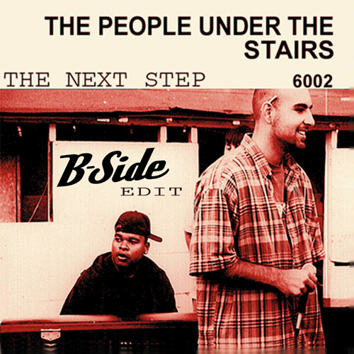 B-Side/People Under The Stairs – The Next Step (B-Side Edit) – Free Download