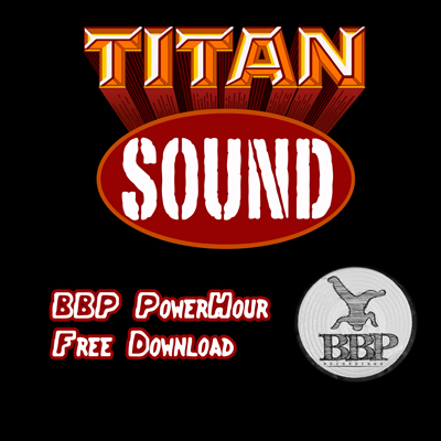 TITAN SOUNDS – Big Diggaz (BBP PowerHour Free Download)