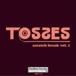 BBP-130: Tosses - Scratch Break Vol. 1