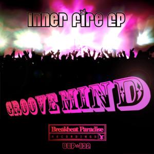 BBP-132: Groove Mind – Inner Fire EP