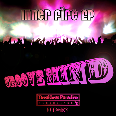 Groove Mind – Inner Fire EP – Out Now!