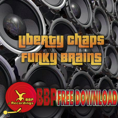Liberty Chaps – Funky Brains (BBP Power Hour Free Download)