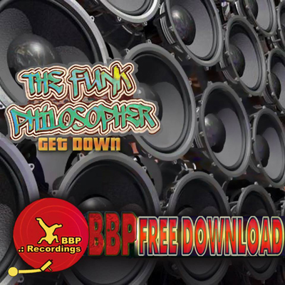 The Funk Philosopher – Get Down (Free BBP Power Hour Download)