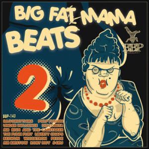 BBP-143: VA – Big Fat Mama Beats 2