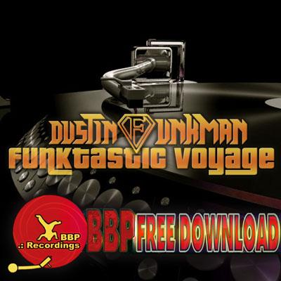 Dustin Funkman – Funktastic Voyage (BBP Power Hour Free Download)