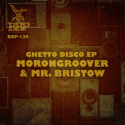 Morongroover & Mr Bristow hits us with the Ghetto Disco!