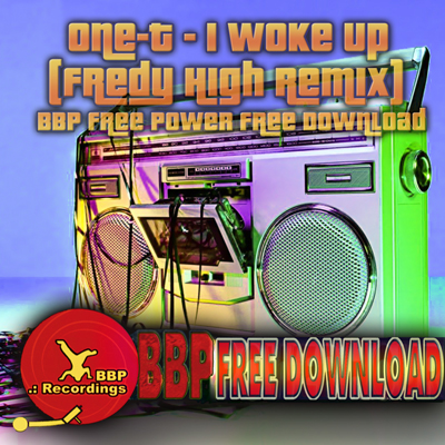 One-T – I Woke Up (Fredy High Remix) [BBP Free Power Hour Download]